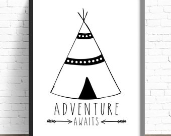Adventure Awaits Teepee Print - Nursery Print - Kids Room Wall Art - A4 Print - 8x10 Print - Monochrome - Black & White - Tribal - Teepee