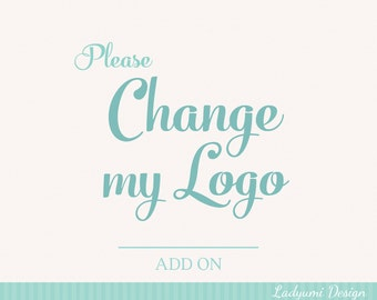 Custom small changes of your Premade Logo