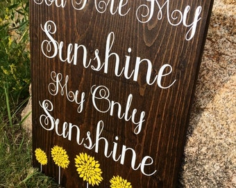 You Are My Sunshine, My Only Sunshine, Handmade Sign