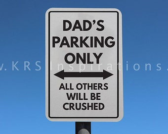 Dad's Parking Only Sign