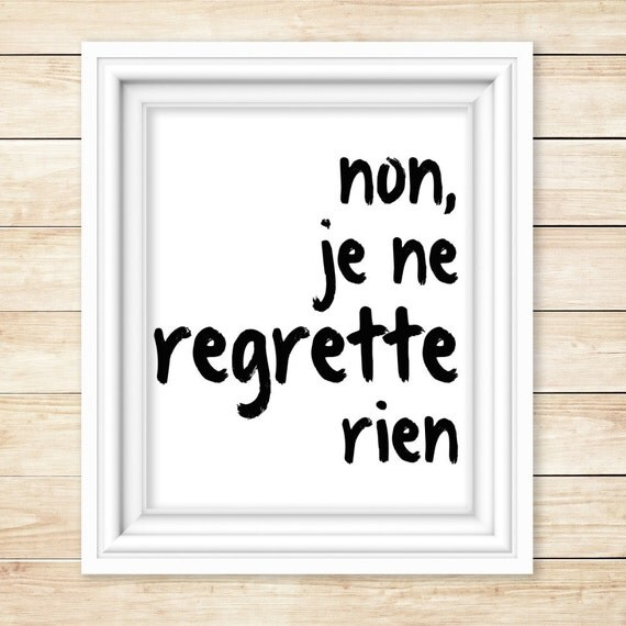 French Tattoo Je Ne Regrette Rien No Regrets: Non Je Ne Regrette Rien From Edith Piaf's By TbLSimplyDigital