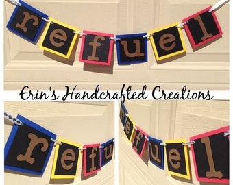 Refuel banner, beverage station sign, birthday sign, party decor