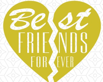Best Friends Forever Heart Design, SVG, DXF Vector files for use with Cricut or Silhouette Vinyl Cutting Machines