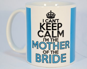 mother of the bride mug,mother of the bride gift,cyan blue can't keep calm mug,wedding gift for mom,bridle party gift,wedding shower gift
