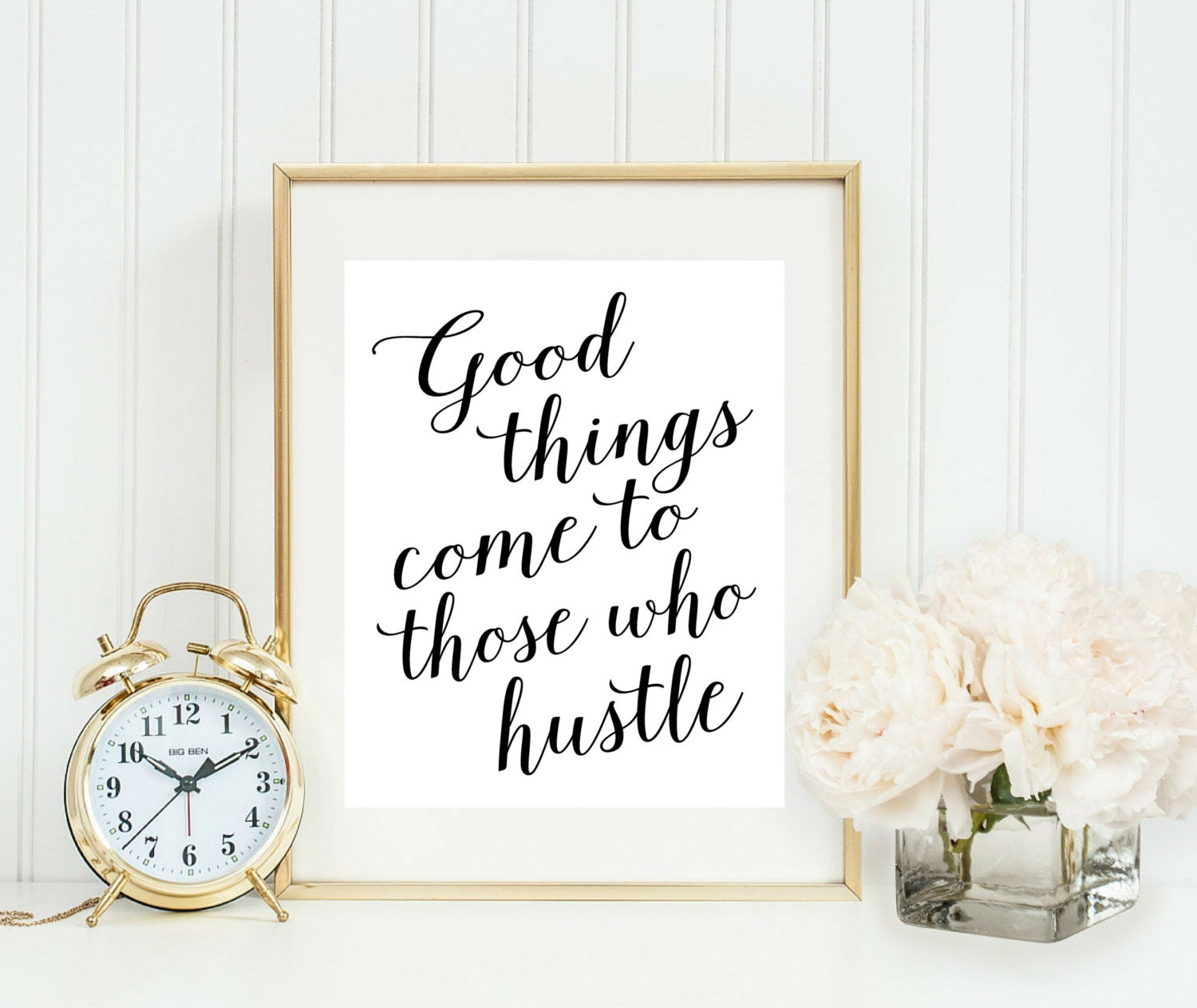 Good Things Come To Those Who Hustle Print Home Office Sign
