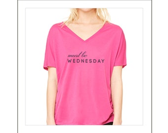 "Mean Girls Inspired Graphic T-shirt - ""Must Be Wednesday"""