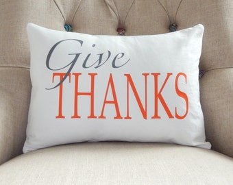 Give Thanks Pillow Cover - Grey and Orange Pillow Cover - Thankful Pillow - Thanksgiving Pillow - Fall Decorations - Fall Decor - Autumn