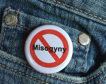 No misogyny button pin or magnet // Feminist button // Women's rights pin // Stop misogyny button