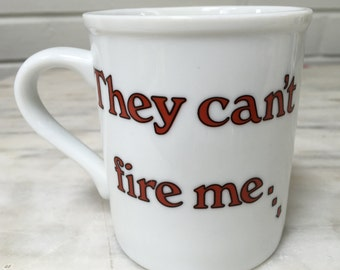 vintage They Can't Fire Me, I'm a Slave mug, 1980s, ceramic coffee mug, job work stress, humor humorous gift