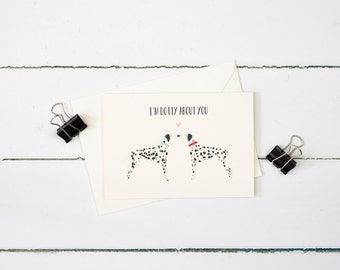 I'm dotty about you- Dalmatian greetings card