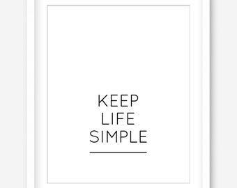 Keep life simple printable quote art - minimalist wall art - minimalist print - sophisticated wall art - printable art - INSTANT DOWNLOAD