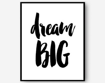 Dream big instant download poster - positive saying art - black and white type - printable inspirational quote prints - DIGITAL WALL ART