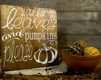 Wooden Sign, Falling Leaves and Pumpkins Please, Seasonal Fall Harvest Decor, Autumn Mantle Farmhouse Decor, Halloween and Thanksgiving Sign