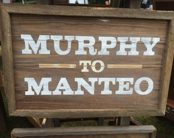 "Handmade Sign ""Murphy to Manteo"""