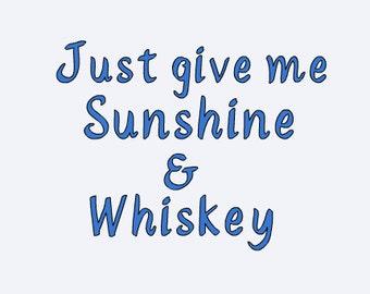 Sunshine & Whiskey Decal - Just Give Me Sunshine and Whiskey Decal - Funny Decal - Yeti Decal