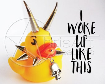 8x10 ART PRINT - I Woke Up Like This - Punk Devil Duck Art Print -  Rubber Ducky Wall Art - Devil Horns & Spiked Collar - ChrisArt Creations