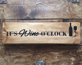 It's Wine O' Clock rustic style handmade wooden sign