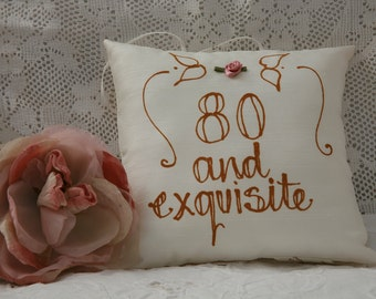 Hand painted birthday pillow - 80 and exquisite