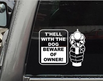 2nd Amendment Sticker T'Hell With The Dog Beware Of Owner Car Stickers Vinyl Decals