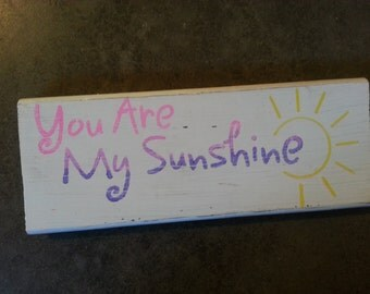 You are my sunshin sign