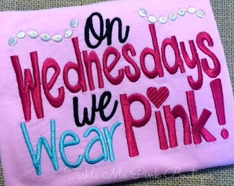On Wednesdays we Wear Pink - Mean Girls Shirt - Pink Shirt - Girls Embroidered Shirt - Pink is my favorite color - Funny Girls Shirt