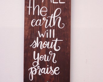 All The Earth - Hand Lettered Wood Sign