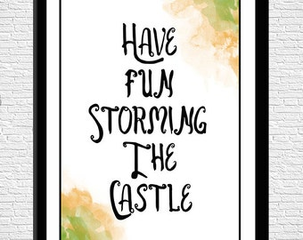 Have Fun Storming the Castle, Instant Download, Printable Digital Art, 8 x 10 Wall Decor, Princess Bride Movie Quote