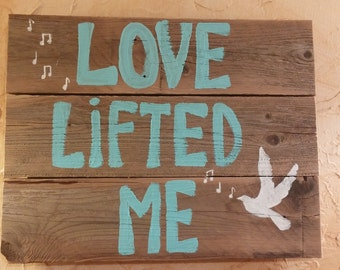 Love Lifted Me Hymn Wood Sign-Christian Sign