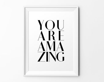 You are amazing - quote print black and white typography print inspirational print typography poster motivational print wall decal art