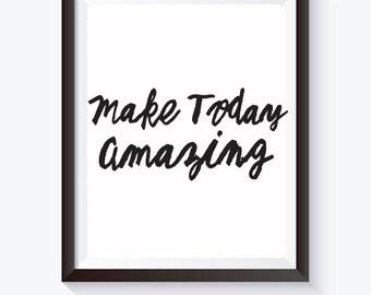 "Make Today Amazing Poster Art Print 8"" x10"""