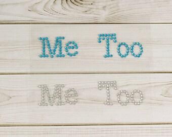 "Rhinestone ""Me Too"" Sticker, Rhinestone ""I Do"" Sticker, I Do Shoe Stickers, Wedding Shoe Stickers, I Do Decals, Something Blue Stickers"