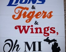 Lions and Tigers and Wings Oh MI!