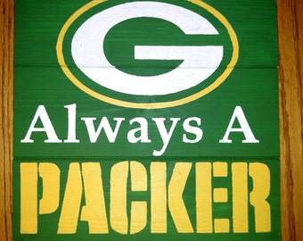 Always A Packer Wood Sign