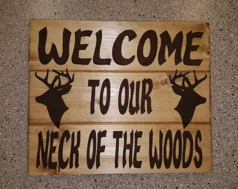 Welcome To Our Neck Of The Woods Wood Sign