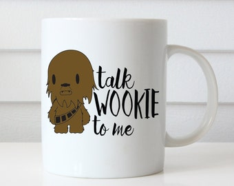 Talk Wookie To Me Mug, Funny Coffee Mug, Funny Mugs, Chewbacca, Coffee Lovers Gift, Unique Coffee Mugs, Star Wars Mug, Cute Coffee Mug