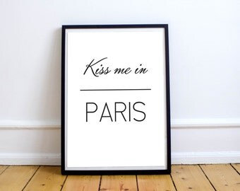Love Quote, Travel Quote, Poster Kiss Me In Paris