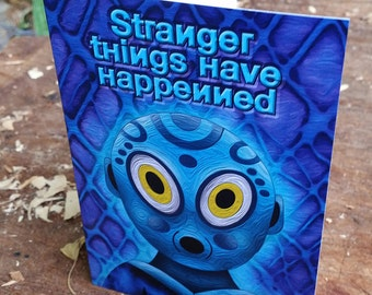 Stranger Things Have Happenned - Birthday Card