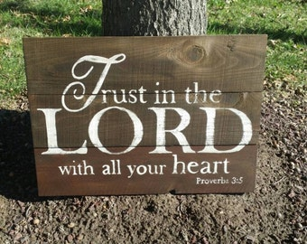 Trust in the Lord Rustic sign, Wood Wall Art, Scripture Verse