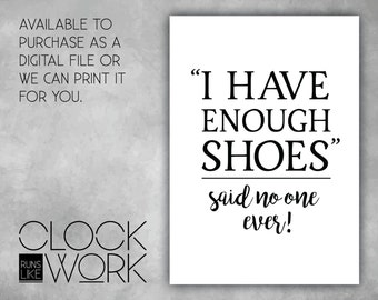 Wall Art, Prints, Home Decor, Inspirational Quotes, Nursery Prints, Printed or Digital File Available, I have enough shoes