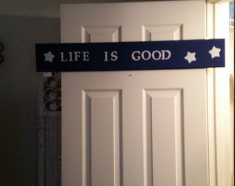 Life is Good Wooden Signs