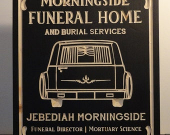 Morningside Funeral Home and Burial Services | Wooden Sign Mortician Undertaker Morgue Horror Angus Scrimm Phantasm Tall Man