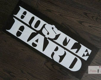 Hustle Hard Wood Sign