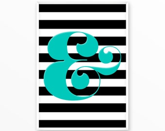Ampersand, sign, type character, Poster, Print, printable, art, Typography, Quote, Inspiration Home Decor, Screenprint, wall art, gift
