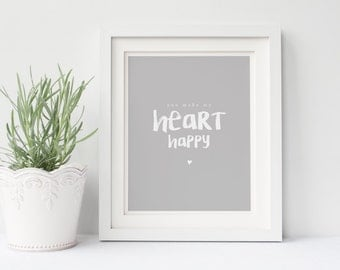 You Make My Heart Happy Typographic Wall Art Print - Love Print - Typography Print