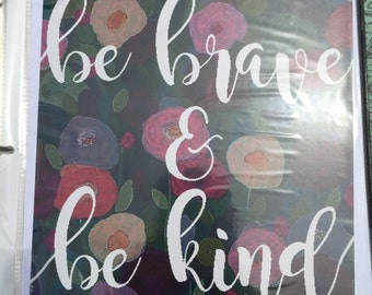 Br brave and be kind print