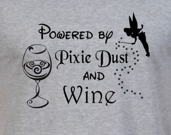 Powered By Pixie Dust and Wine T-shirt