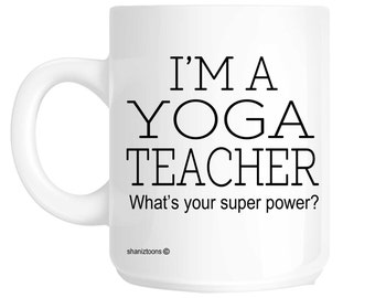 Yoga Teacher Novelty Gift Mug SHAN279
