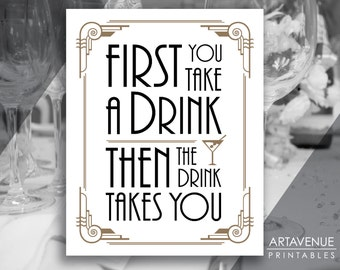 """Art Deco Printable Art Deco Party Sign - """"First You Take A Drink Then the Drink Takes You"""" - Retro - Art Deco Decor digital file - R1"""