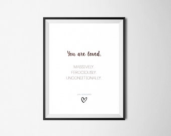 You Are Loved | Jen Sincero | You're a Badass | 8x10 Print | Home Decor | Office Decor | Artist Gift | Typography Print | Wall Art