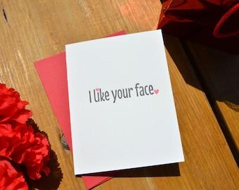 I Like Your Face - Letterpress card